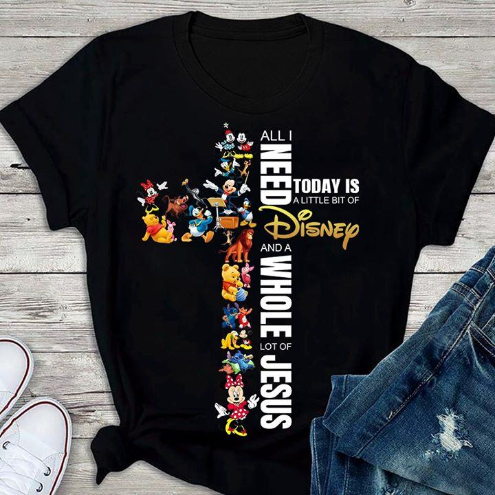 All i need today is a little bit of Disney and a whole lot of Jesus Shirt