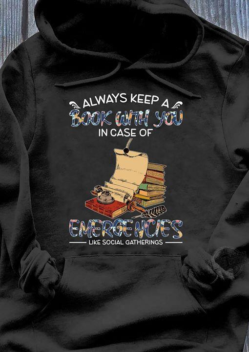 Always keep a book with you in case of emergencies like social Shirt