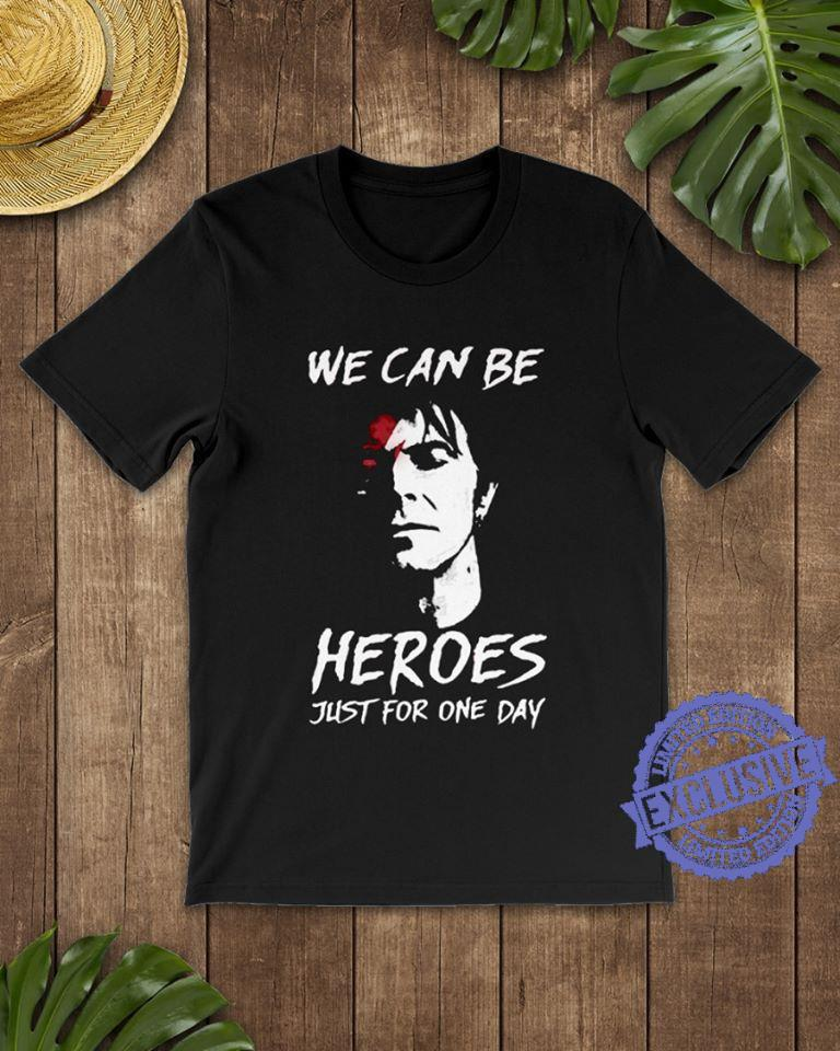 David Bowie we can be Heroes just for one day shirt