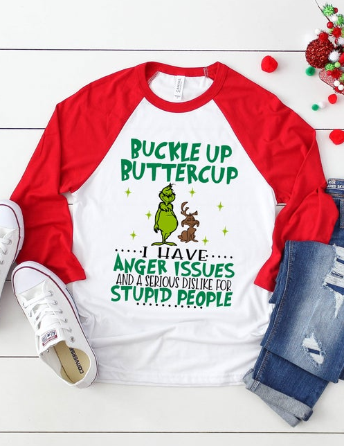 Grinch buckle up buttercup I have anger issues and a serious dislike Shirt