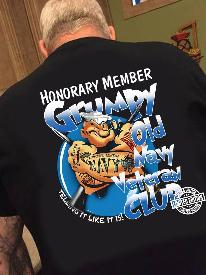 Honorary member grumpy old nary veteran club shirt