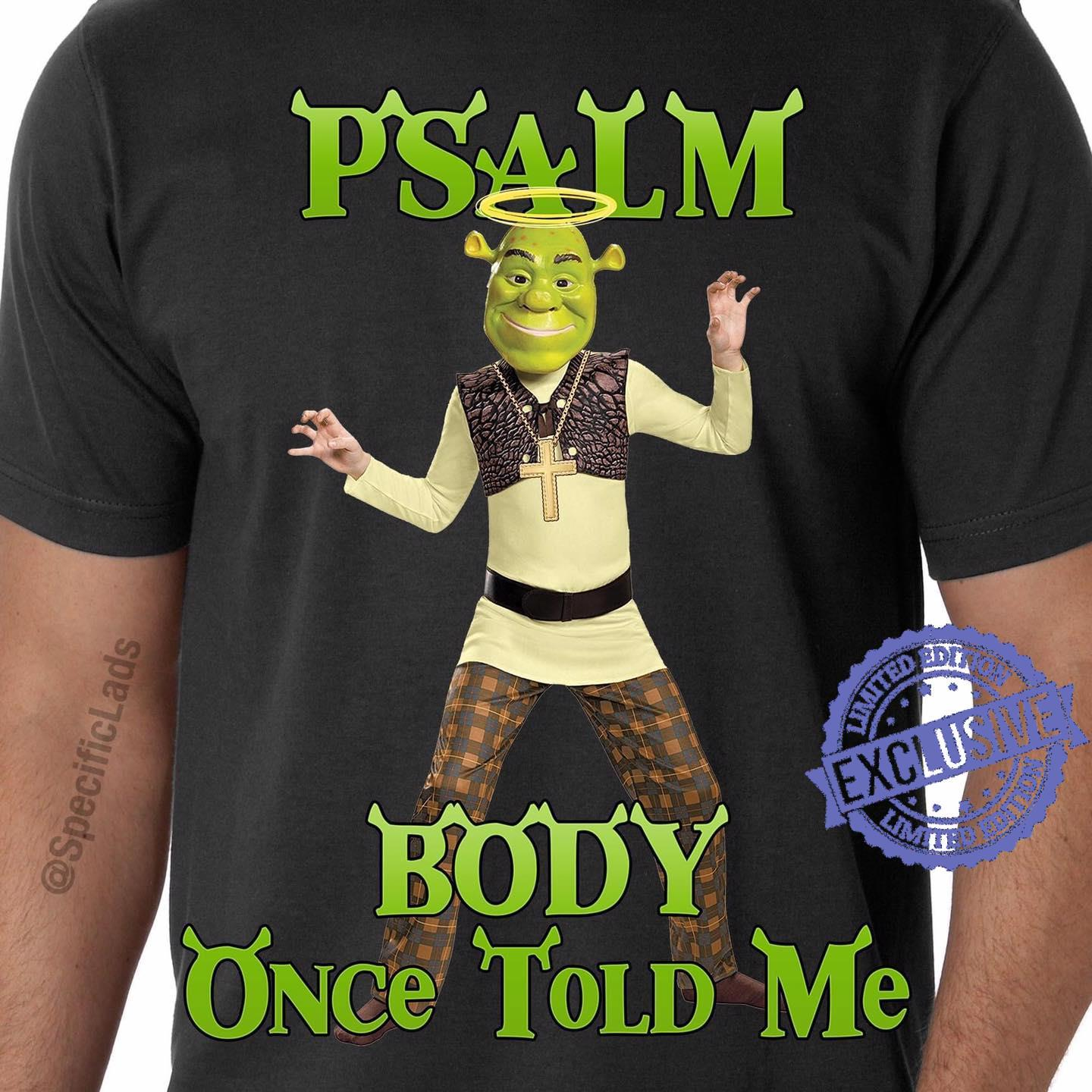 Psalm body once told me shirt