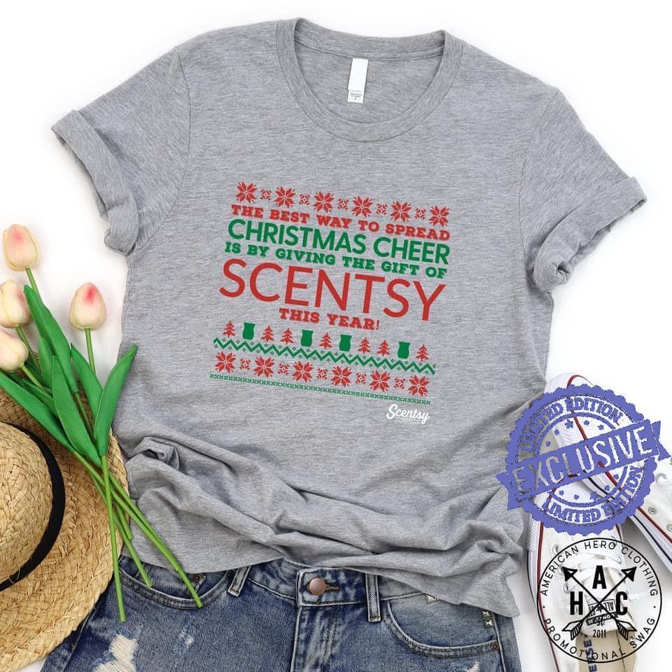 The best way to spread christmas cheer is by giving the gift of scentsy this years shirt