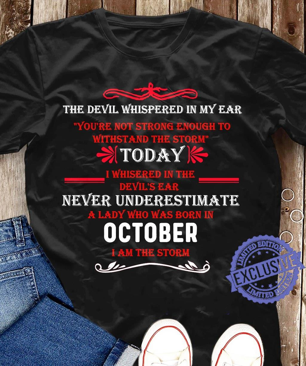 The devil whispered in my ear you're not strong enough to shirt