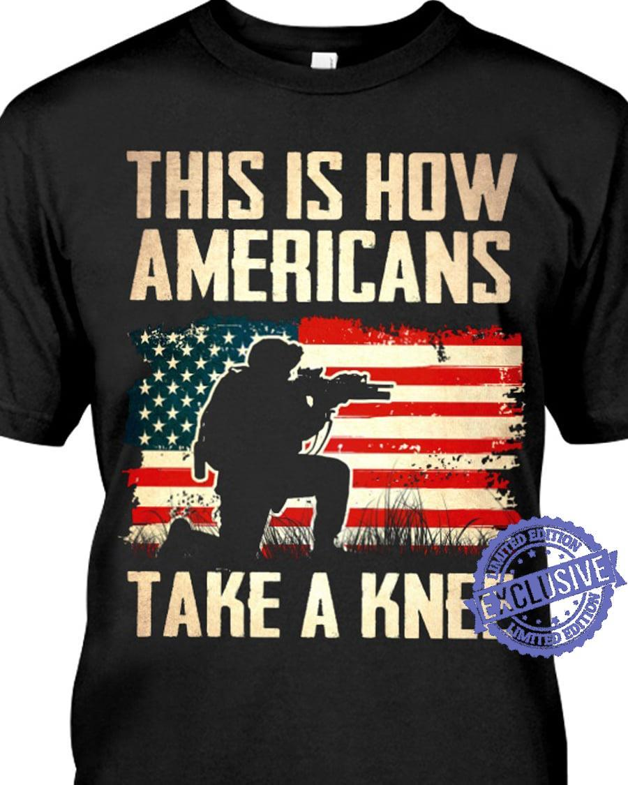 This is how americans take knee shirt