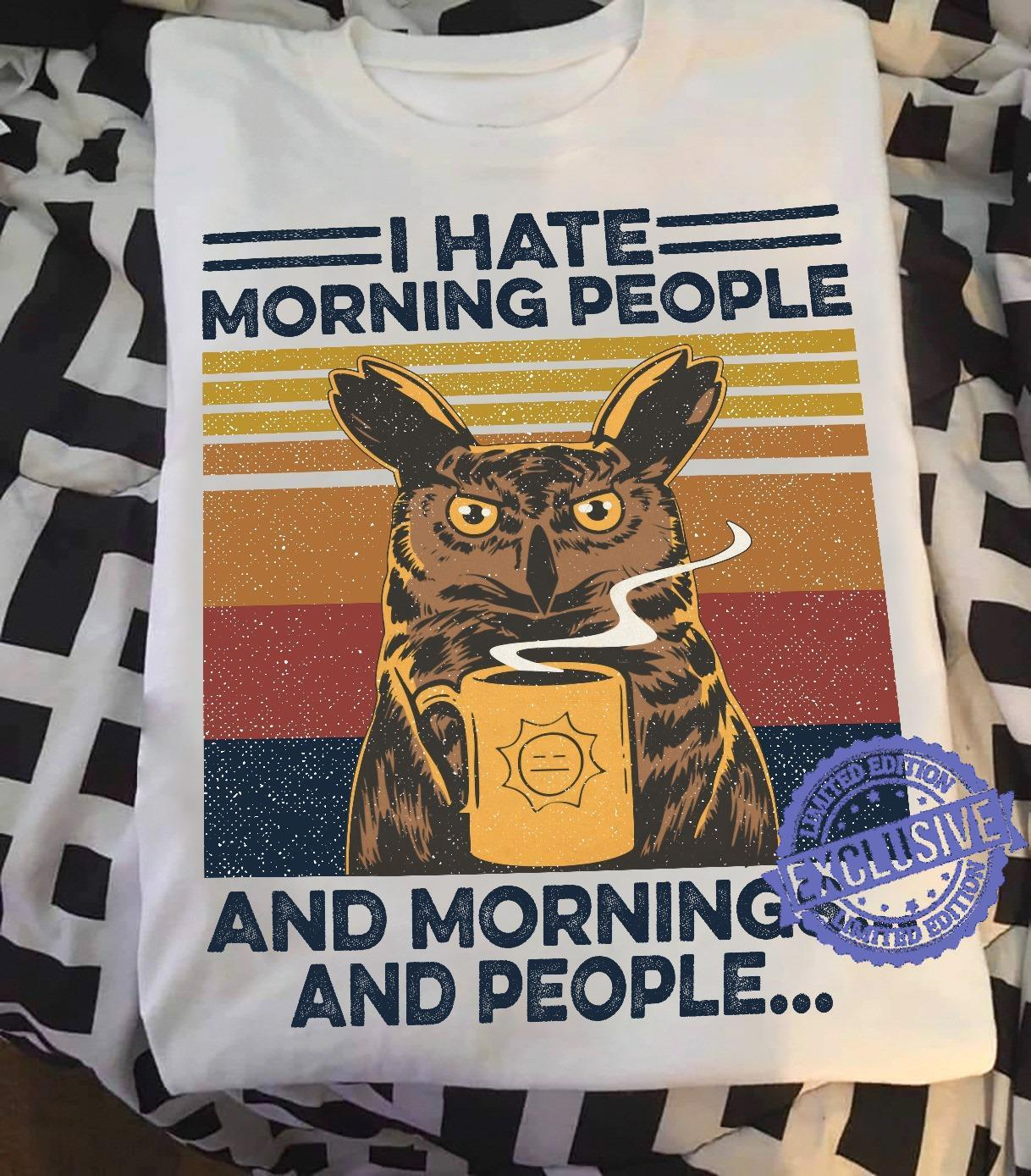 Vintage I hate morning people and mornings and people shirt