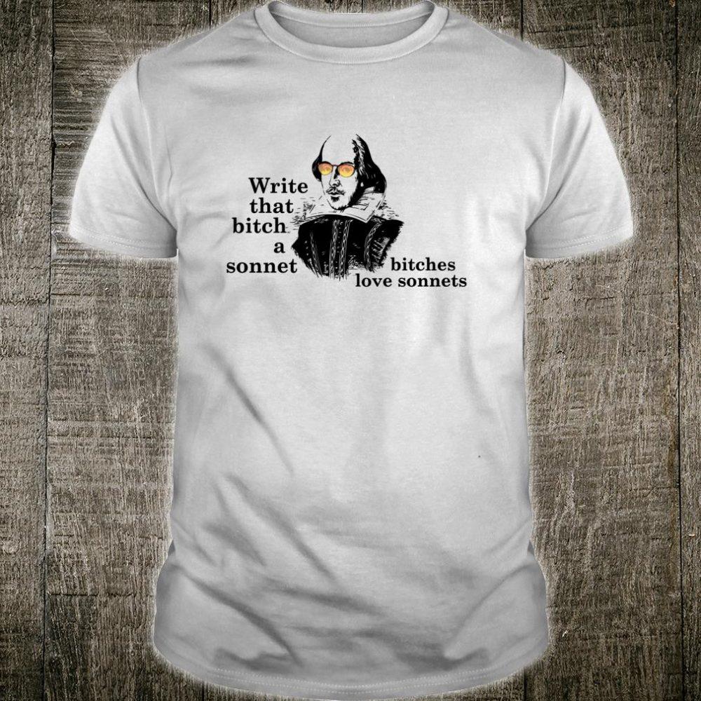 Write that bitch a sonnet bitches love sonnets shirt