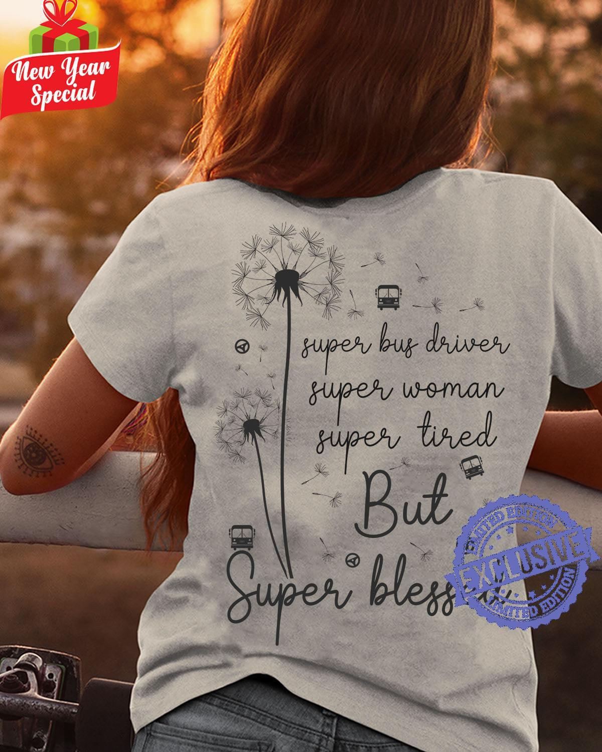 super bus driver super woman super tired but super blessed shirt